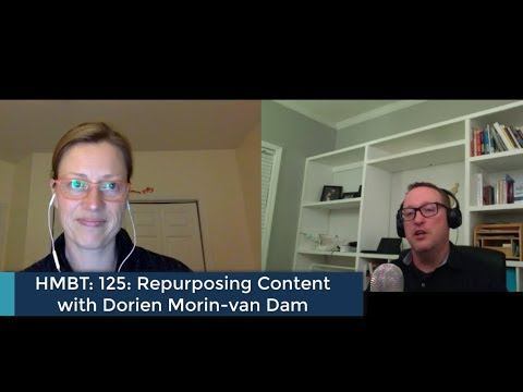 HMBT #126: Dorien Morin-van Dam and Repurposing Content