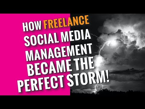 How Freelance Social Media Management became the perfect storm.