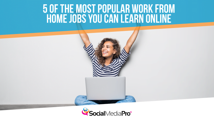 5 of The Most Popular Work From Home Jobs You Can Learn Online
